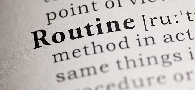 Get into a routine